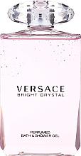Parfumuri și produse cosmetice Versace Bright Crystal - Gel de duș