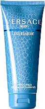 Parfumuri și produse cosmetice Versace Man Eau Fraiche - Gel de duș