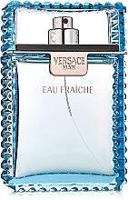 Parfumuri și produse cosmetice Versace Man Eau Fraiche - Apă de toaletă