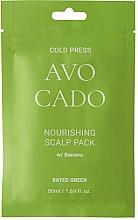 Parfumuri și produse cosmetice Mască nutritivă cu ulei de avocado și extract de banane pentru sclap - Rated Green Cold Press Avocado Nourishing Scalp Pack