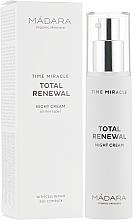 Parfumuri și produse cosmetice Cremă de noapte pentru față - Madara Cosmetics Time Miracle Total Renewal