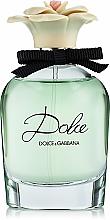 Parfumuri și produse cosmetice Dolce & Gabbana Dolce - Apă de parfum