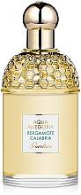 Parfumuri și produse cosmetice Guerlain Aqua Allegoria Bergamote Calabria - Apă de toaletă