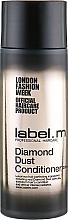 "Parfumuri și produse cosmetice Balsam ""Diamond Dust"" - Label.m Diamond Dust Conditioner"